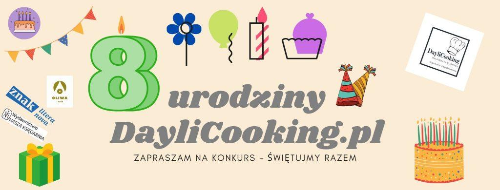 8. urodziny bloga DayliCooking.pl - konkurs urodzinowy